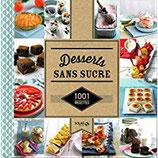 Desserts sans sucre - 1001 recettes (Editions Solar)