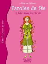 Paroles de fée, 7 belles idées pour la vie - Aline de Pétigny