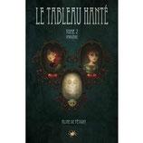 Le tableau hanté TOME 2 - Aline de Pétigny