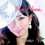 2nd ALBUM【Not Alone...】