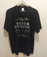 NEVER ENOUGH Tシャツ