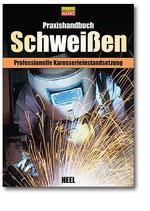 Praxishandbuch Schweißen Grundlagen - Technik - Praxis