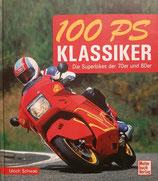 100 PS Klassiker - Die Superbikes der 70er und 80er Jahre