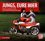 Jungs, Eure 80er - Mofas, Mokicks und Leichtkrafträder der 80er