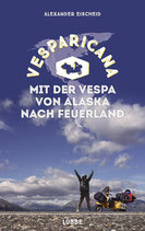 Vesparicana  -  Mit der Vespa von Alaska nach Feuerland