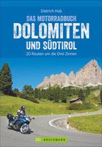 Das Motorradbuch Dolomiten und Südtirol - 20 Routen im Drei Zinnen Gebiet