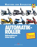 Automatik-Roller Hubraumklassen 50 bis 250 cm3 - Das Schrauberbuch für Rollerfahrer
