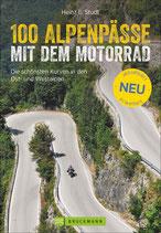 100 Alpenpässe mit dem Motorrad - Die schönsten Kurven in den Ost- und Westalpen