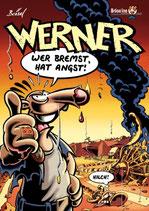 """Werner """"Wer bremst hat Angst"""""""
