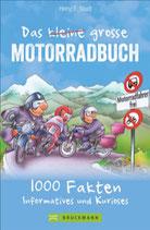 Das kleine große Motorradbuch - 1001 informative, nützliche und kuriose Fakten