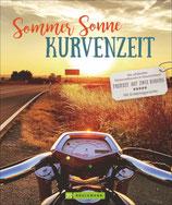 Sommer, Sonne, Kurvenzeit - Die schönsten Motorradtouren in Deutschland. Freiheit auf zwei Rädern