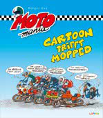 MotoMania - Cartoon trifft Mopped