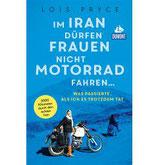 Im Iran dürfen Frauen nicht Motorrad fahren ...