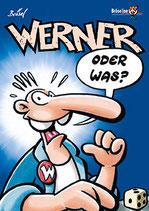"""Werner """"Oder was?"""""""