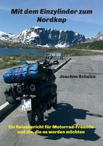 Mit dem Einzylinder zum Nordkap - Ein Reisebericht für Motorrad-Freunde und die, die es werden möchten