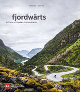 fjordwärts  - Mit dem Motorrad zum Nordkap