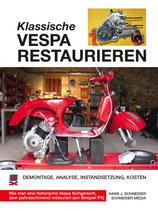 Klassische Vespa restaurieren Demontage – Analyse – Instandsetzung – Kosten