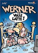 """Werner """"Volle Latte"""""""