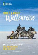 Weltenreise - Mit dem Motorrad ins Abenteuer und zurück