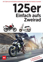 125er: Einfach aufs Zweirad Mit dem Autoführerschein Motorrad und Roller fahren. Kaufberatung - Modellübersicht