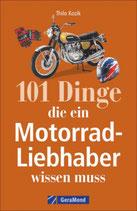 101 Dinge, die ein Motorrad-Liebhaber wissen muss