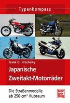 Japanische Zweitakt-Motorräder - Die Straßenmodelle ab 250 cm³ Hubraum