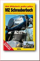 Dirk Wildschrei's großes gelbes MZ-Schrauberbuch