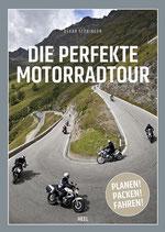 Die perfekte Motorradtour - Planen, Packen, Fahren!