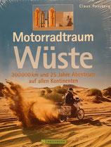 Motorradtraum Wüste - 300000 km und 25 Jahre Abenteuer auf allen Kontinenten