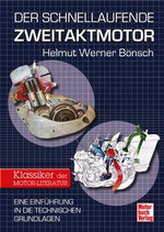 Der schnellaufende Zweitaktmotor - Eine Einführung in die technischen Grundlagen - Klassiker der Motor-Literatur