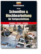 Praxishandbuch Schweißen & Blechbearbeitung für Fortgeschrittene