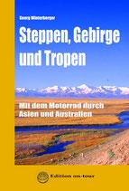 Steppen, Gebirge und Tropen