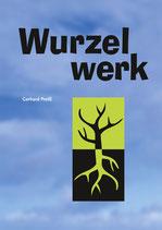 Gerhard Preiß: Wurzelwerk