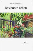 Werner Saemann: Das bunte Leben