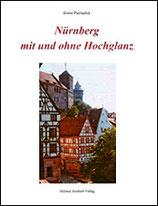 Dieter Piechullek: Nürnberg mit und ohne Hochglanz