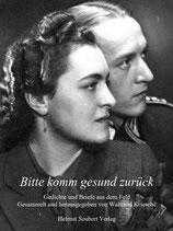 Waltraud Kriesche: Bitte komm gesund zurück - Gedichte und Briefe aus dem Feld