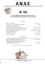 ANAE N° 103 - Les troubles dyslexiques durant la vie