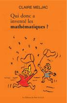 Qui donc a inventé les Mathématiques - C. Meljac