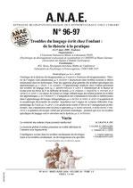 ANAE N° 96-97 -  Troubles du langage écrit chez l'enfant, de la théorie à la pratique