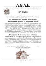 N° 83-84 - La personne avec autisme dans la cité : développement précoce et intégration sociale /L'éducation de personnes avec autisme : contribution de l'analyse appliquée du comportement