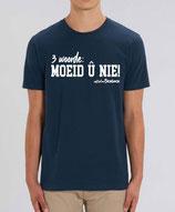 """""""3 woorde – MOEID Û NIE! """" -blauw met witte opdruk"""