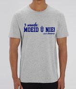 """""""3 woorde – MOEID Û NIE! """" -grijs met blauwe opdruk"""