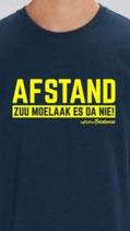 """'AFSTAND - ZUU MOELAAK ES DA NIE!"""" - blauw met gele opdruk"""