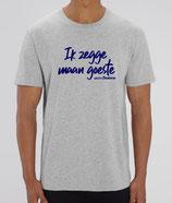 """""""Ik zegge maan goeste"""" - grijs met blauwe opdruk"""