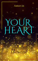 """PreMade """"Your Heart"""""""