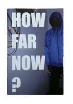 HOW FAR NOW ? project coordinated by Ilaria Crosta and Niccolò Hébel