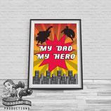 My Dad, My Hero, A4 Print