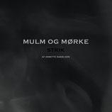 MULM OG MØRKE - Annette Danielsen