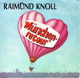 Raimond Knoll – München Retour