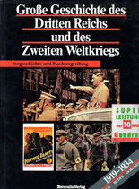 Große Geschichte des Dritten Reichs und des Zweiten Weltkriegs